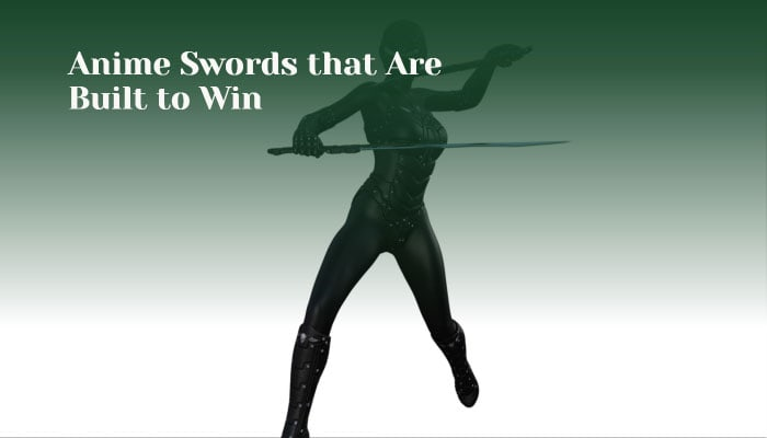Anime Swords that Are Built to Win