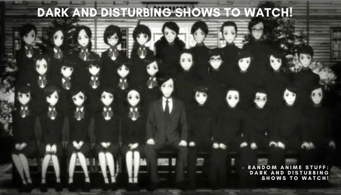 Random Anime Stuff: Dark and Disturbing Shows to Watch!